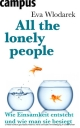 All the lonely people - Wie Einsamkeit entsteht und wie man sie besiegt - Eva Wlodarek