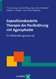 Expositionsbasierte Therapie der Panikstörung mit Agoraphobie - Ein Behandlungsmanual