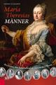 Maria Theresias Männer - Hanne Egghardt