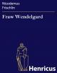 Fraw Wendelgard - Nicodemus Frischlin