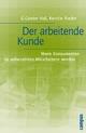 Der arbeitende Kunde - G. Günter Voß;  Kerstin Rieder