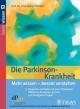 Die Parkinson-Krankheit Mehr wissen - besser verstehen