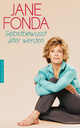 Selbstbewusst älter werden - Jane Fonda