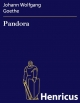 Pandora - Johann Wolfgang Goethe