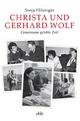 Christa und Gerhard Wolf - Sonja Hilzinger