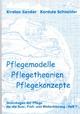 Pflegemodelle, Pflegetheorien, Pflegekonzepte - Kirsten Sander; Kordula Schneider