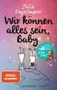 9783442484089 - Julia Engelmann: Wir können alles sein, Baby - Buch