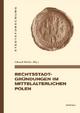 Rechtsstadtgründungen im mittelalterlichen Polen - Eduard Mühle