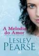 A Melodia do Amor - Lesley Pearce
