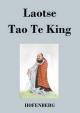 Tao Te King / Dao De Jing - Laotse