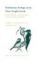 Evolutionary Ecology across Three Trophic Levels - Warren G. Abrahamson; Arthur E. Weis