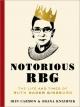 Notorious RBG - Irin Carmon; Shana Knizhnik