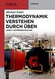 Michael Seidel: Thermodynamik verstehen durch Üben / Thermodynamik - Verstehen durch Üben