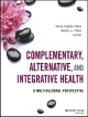 Complementary, Alternative, and Integrative Health : A Multicultural Perspective
