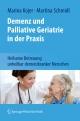 Demenz und Palliative Geriatrie in der Praxis