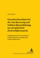 Grundrechtsschutz bei der Anerkennung und Vollstreckbarerklärung im europäischen Zivilverfahrensrecht - Ulrich Becker