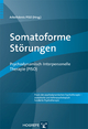 Somatoforme Störungen (Praxis der psychodynamischen Psychotherapie ? analytische und tiefenpsychologisch fundierte Psychotherapie) (German Edition)