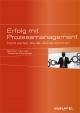 Erfolg mit Prozessmanagement - Manfred J. Senden;  Johannes Dworschak