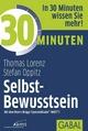 30 Minuten Selbst-Bewusstsein - Thomas Lorenz;  Stefan Oppitz