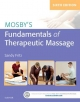 Mosby's Fundamentals of Therapeutic Massage