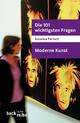 Die 101 wichtigsten Fragen - Moderne Kunst - Susanna Partsch