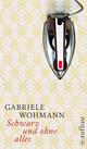 Schwarz und ohne alles - Gabriele Wohmann