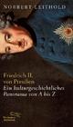 Friedrich II. von Preußen - Norbert Leithold