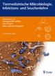 Tiermedizinische Mikrobiologie, Infektions- und Seuchenlehre