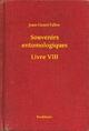 Souvenirs entomologiques - Livre VIII - Jean-Henri Fabre