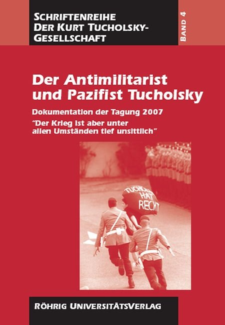 Cover Der Antimilitarist und Pazifist Tucholsky
