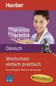 Wortschatz einfach praktisch – Dänisch - Angela Pude
