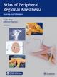 Atlas of Peripheral Regional Anesthesia