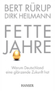 Fette Jahre - Bert Rürup; Dirk Hinrich Heilmann
