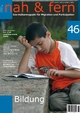 nah und fern 46 Bildung