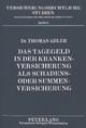 Das Tagegeld in der Krankenversicherung als Schadens- oder Summenversicherung - Thomas Adler