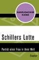 Schillers Lotte: Porträt einer Frau in ihrer Welt