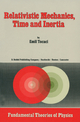 Relativistic Mechanics, Time and Inertia - E. Tocaci