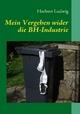 Mein Vergehen wider die BH-Industrie - Herbert Ludwig