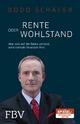 9783898799737 - Bodo Schäfer: Rente oder Wohlstand - Buch