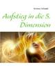 Aufstieg in die 5. Dimension - Arimea Ashanti; Tatjana Zinkiewicz