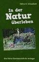 In der Natur überleben - Helmut E. Schwaibold