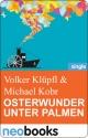 Osterwunder unter Palmen - Volker &  Michael Klüpfl &  Kobr