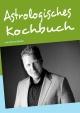 Astrologisches Kochbuch - Andreas Winkler