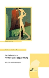 Handwörterbuch Psychologische Begutachtung - Ralf Dohrenbusch, Thomas Merten