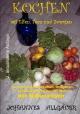 Kochen mit Elfen, Feen und Zwergen -vegetarisch und vegan- - Johannes Allgäuer