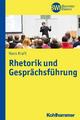 Rhetorik und Gesprächsführung - Hans Kraft