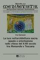 La luce nell'architettura sacra: spazio e orientazione nelle chiese del X–XII secolo - tra «Romandie» e Toscana - Eva Spinazzè