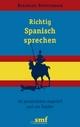 Richtig Spanisch sprechen - Bernhard Stentenbach