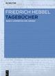 Friedrich Hebbel: Tagebücher / Kommentar und Apparat