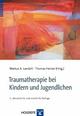 Traumatherapie bei Kindern und Jugendlichen - Markus A. Landolt; Thomas Hensel